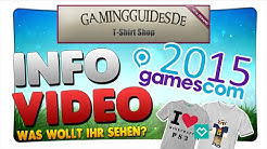 INFO VIDEO | Gamescom, T-Shirt Shop & Was wollt ihr sehen?