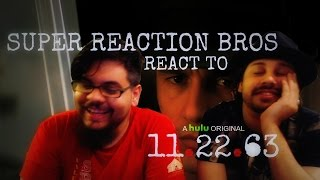 SUPER REACTION BROS REACT & REVIEW 11.22.63 Hulu Trailer Official!!!!!