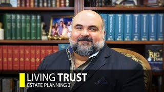 Estate Planning: Living Trust (Part 3)
