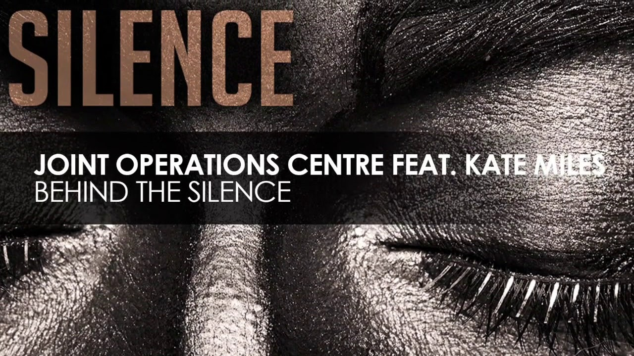 Joint Operations Centre feat Kate Miles -  Behind The Silence [full version]