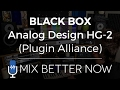 BLACK BOX Analog Design HG-2 (Plugin Alliance) | MixBetterNow.com