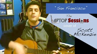 """San Francisco"" (Scott McKenzie cover) - The Laptop Sessions"
