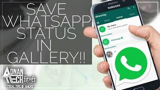 HOW TO SAVE WHATSAPP STATUS/STORIES IN GALLERY!!