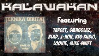 Repeat youtube video KALAWAKAN - Teknika Brutal feat. Target, Smugglaz, BLKD, J-Hon, Reg Rubio, Loonie, Mike Swift