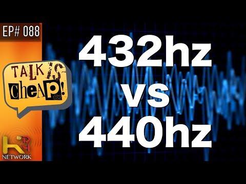 TALK IS CHEAP [EP088] 432hz vs 440hz