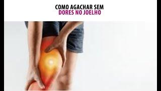 COMO AGACHAR SEM DORES NO JOELHO