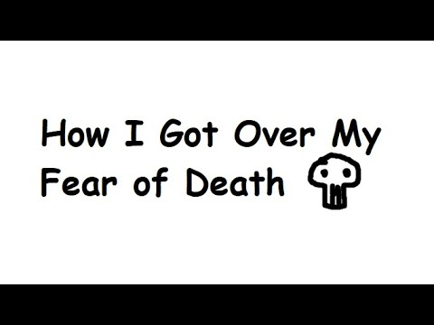 How I Got Over My Fear of Death - YouTube