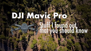 DJI Mavic Pro- Important things to find out.
