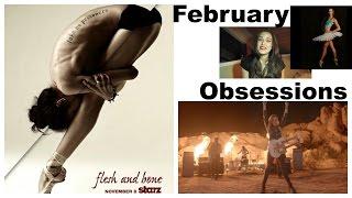 February Obsessions *Reupload*