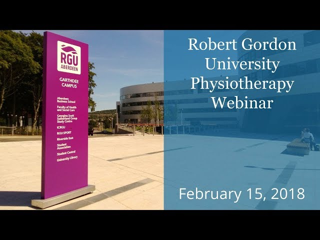 Robert Gordon University (RGU) Physiotherapy webinar - KOM Consultants - Feb. 15, 2018