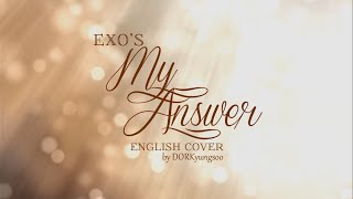EXO - My Answer (English Cover)