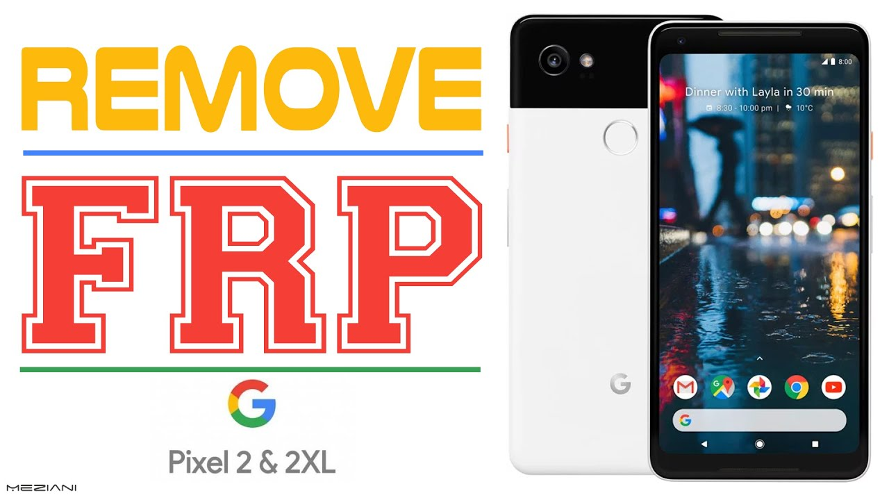 Bypass Google Account Google Pixel 2 & 2 XL Android 8 0 Oreo