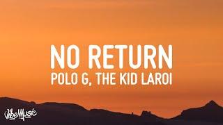 Polo G - No Return (Lyrics) ft. The Kid LAROI \u0026 Lil Durk