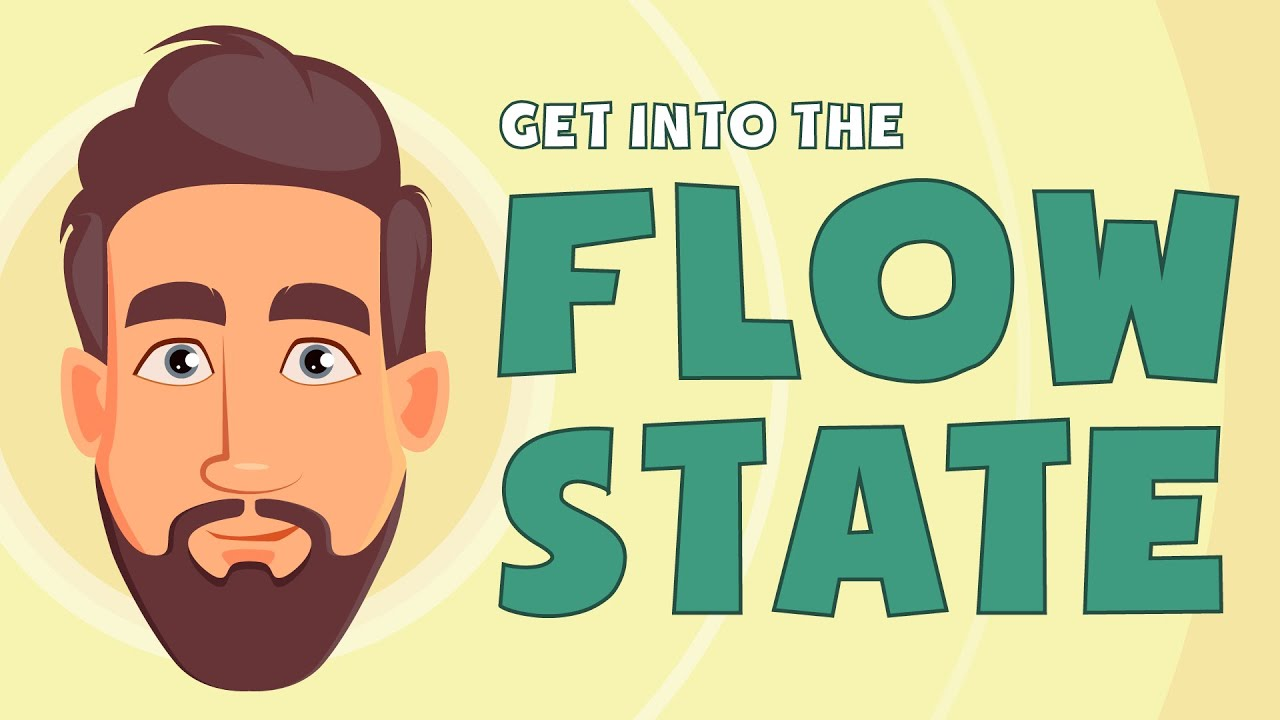 Get Into The Flow getting into the flow state (flow part 2)