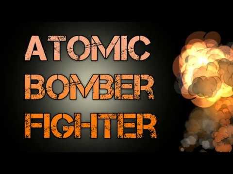 Atomic Bomber Fighter Trailer