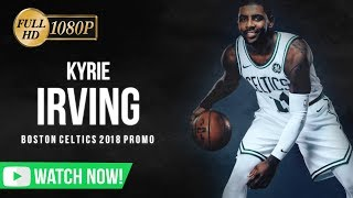"Kyrie Irving Mix 2018 *PROMO* ""Welcome to the Boston Celtics"" (Motivational)ᴴᴰ"