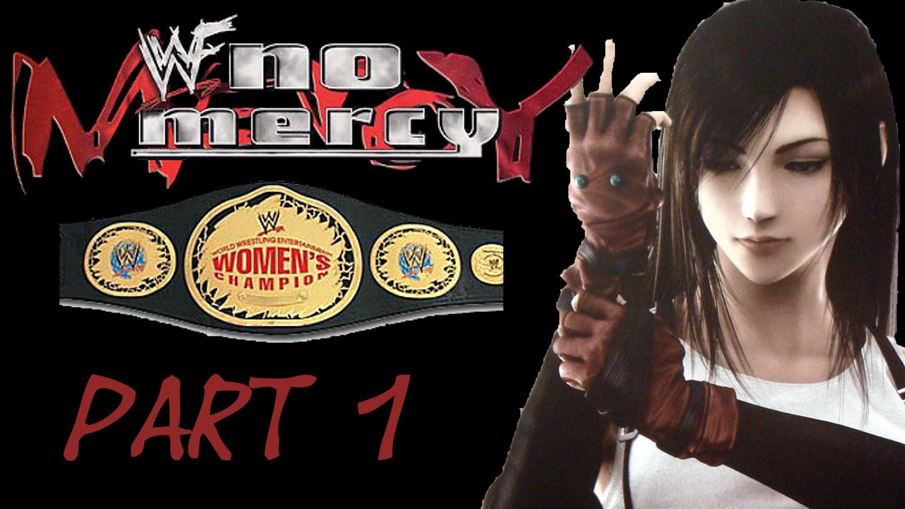 WWF No Mercy Championship Mode Women's Title With Tifa Lockheart Part 1 - YouTube