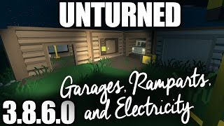 Unturned 3.8.6.0 Update: Garages, Ramparts, And Electricity!