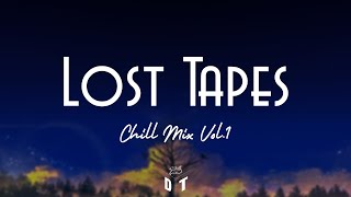 🍃[Chill Music] Lost Tapes | Chill Mix Vol.1