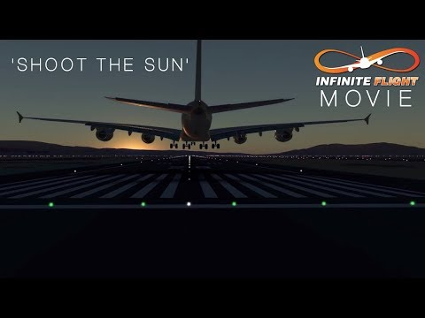 'Shoot The Sun' - an Infinite Flight GLOBAL film!