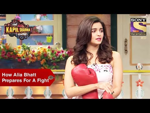 How Alia Bhatt Prepares For A Fight - The Kapil Sharma Show