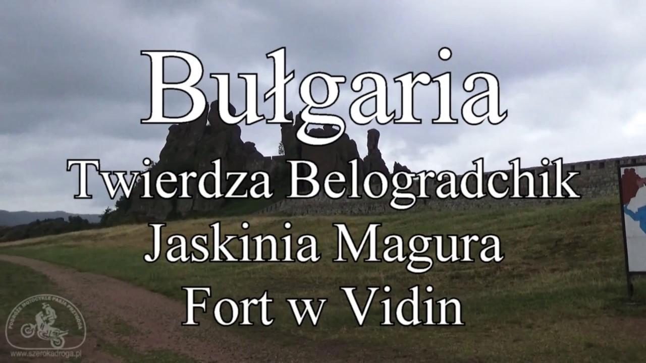 Bułgaria - Jaskinia Magura, Twierdza Belogradchik i Baba Vida