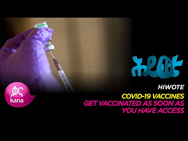 Covid-19 Vaccine |Hiwote