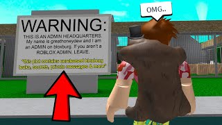 I Found An ADMIN's HEADQUARTERS.. But Who He Is WILL SHOCK YOU.. (Roblox)