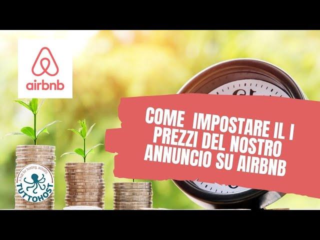 Come impostare i prezzi del tuo annuncio su Airbnb