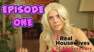 Episode 1: The  Real Housewives of Shakespeare