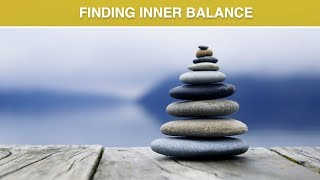 Finding Inner Balance - Balancing the Mind, Body and Emotions to Improve Wellness - Hypnosis Session