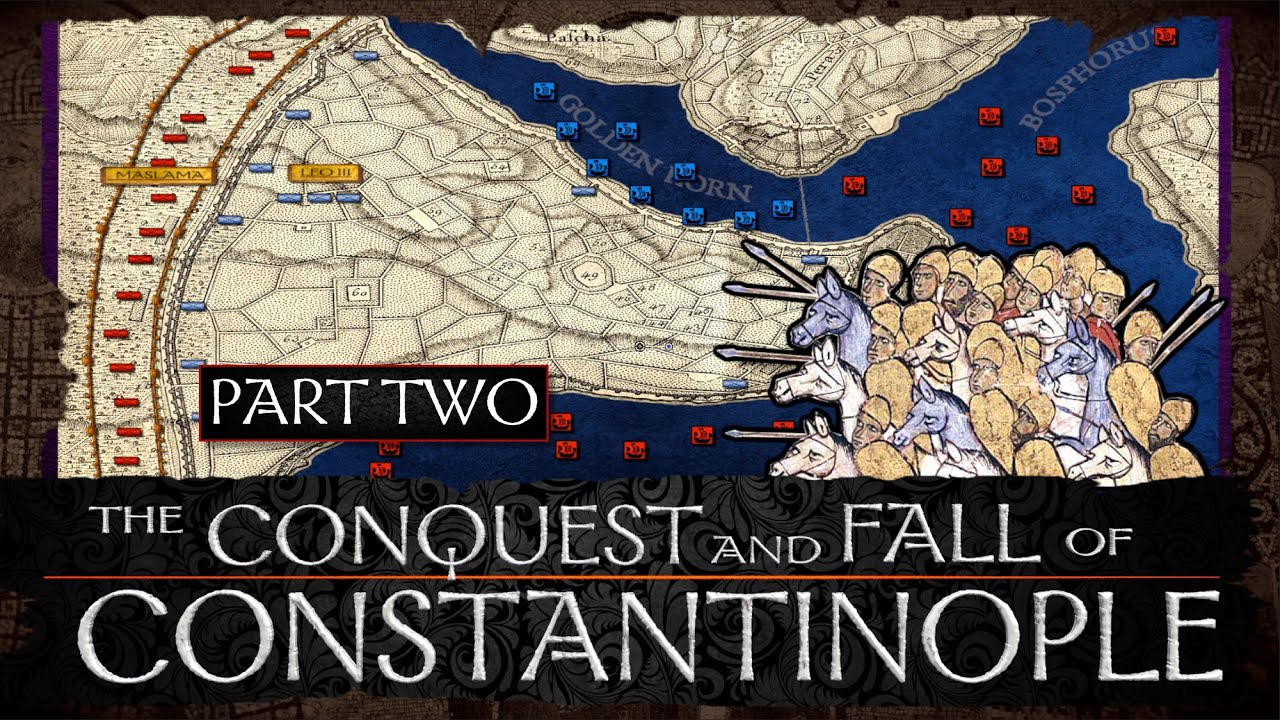 Download Conquest and Fall of Constantinople - Part 2 - Siege of 717