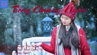 Tiếng Chuông Ngân - Nhạc Noel Hay , ý Nghĩa Và Sôi Động!