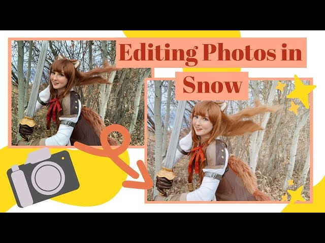 How to Edit Cosplay Photos with Snow