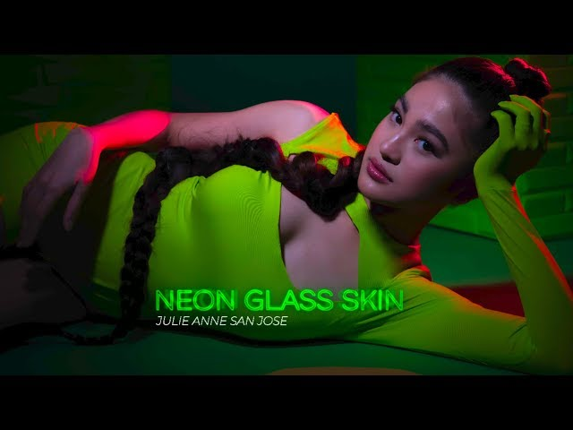 NEON GLASS SKIN | JULIE ANNE SAN JOSE