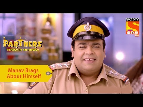 Your Favorite Character | Manav Brags About Himself | Partners Trouble Ho Gayi Double