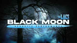 "The Lacs - ""Black Moon"" (Acoustic Video)"