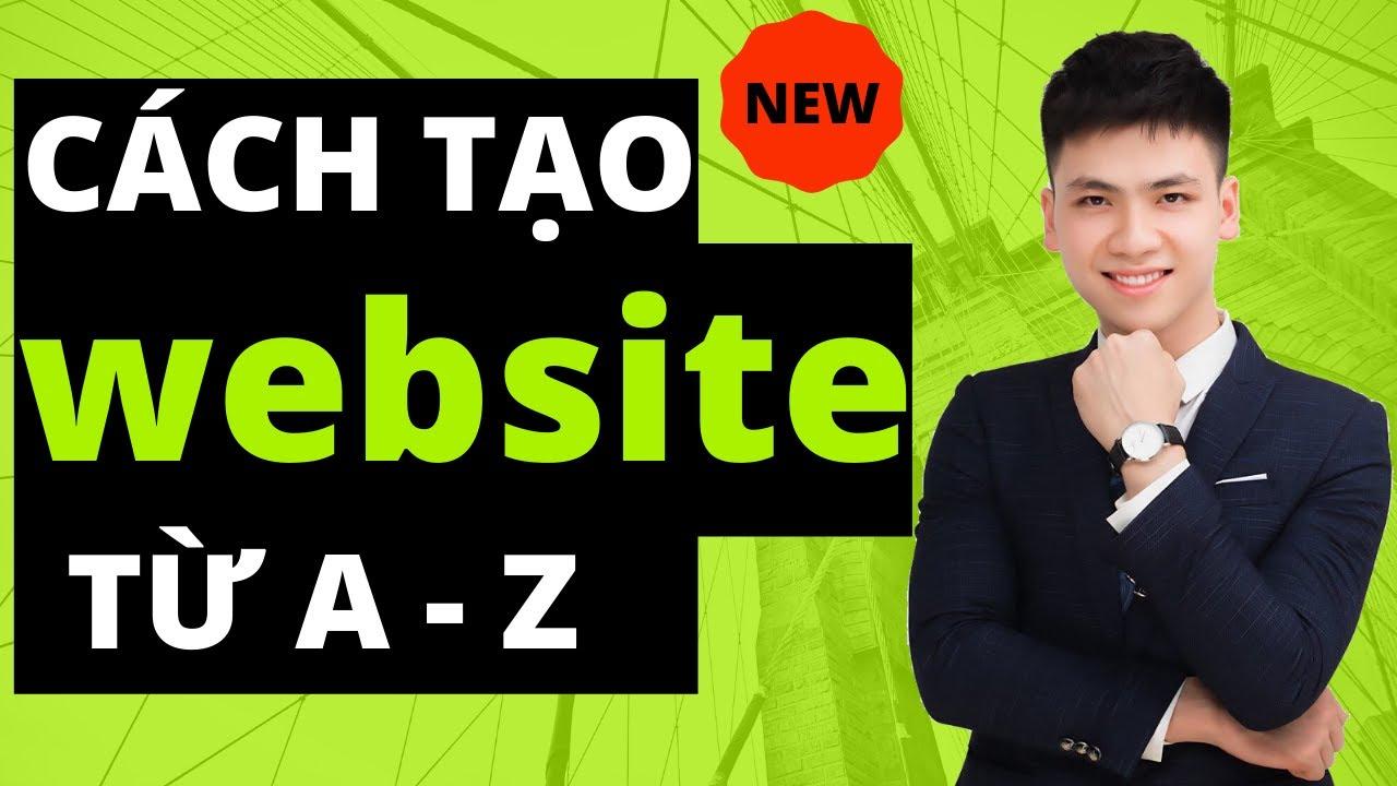 Hướng Dẫn Tạo Website từ A đến Z chỉ với 3 bước đơn giản (2020)