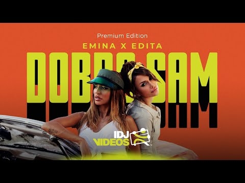 EMINA X EDITA – DOBRO SAM (OFFICIAL VIDEO)