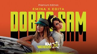 EMINA X EDITA - DOBRO SAM (OFFICIAL VIDEO)