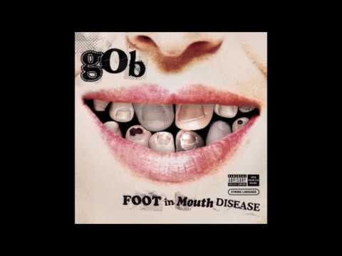 Gob - Foot In Mouth Disease (Full Album - 2003)