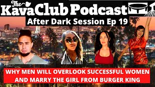 WHY MEN WILL OVERLOOK SUCCESSFUL WOMEN AND MARRY THE GIRL FROM BURGER KING