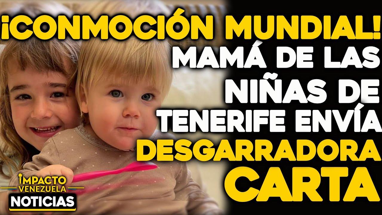 ¡CONMOCIÓN MUNDIAL! Mamá de las niñas de Tenerife envía desgarradora carta |🔴 NOTICIAS VENEZUELA HOY