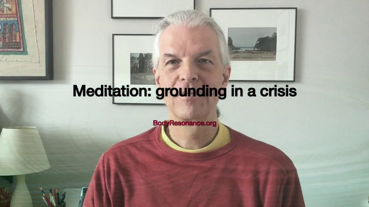 Meditation: grounding in a crisis