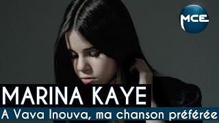 "Marina Kaye : ""A Vava Inouva, c"
