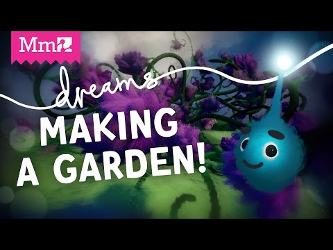 Dreams PS4 - Making gardens in Dreams! | Live Stream