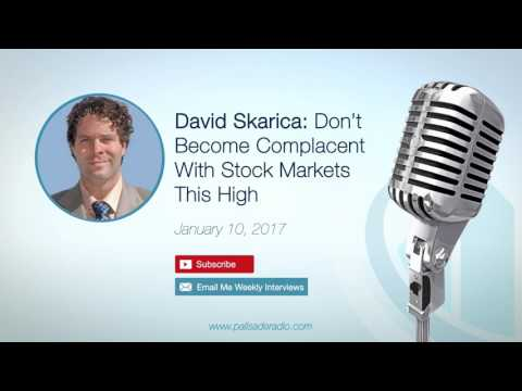 David Skarica: Don't Become Complacent With Stock Markets This High
