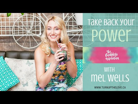 Take Back Your Power: The Goddess Revolution with Mel Wells