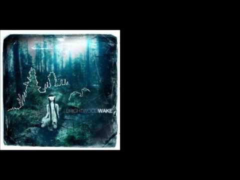 Brightwood - Wake (with lyrics)