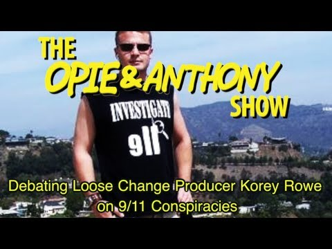Opie & Anthony: Debating Loose Change Producer Korey Rowe On 9/11 Conspiracies (04/06-04/07/06))